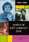 Okładka książki - Zdarza się. Kurt Vonnegut. Życie