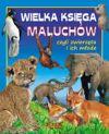 Ok�adka - Wielka ksi�ga maluch�w, czyli zwierz�ta i ich m�ode