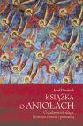 Okładka - Książka o aniołach. O cudownych siłach, które nas chronią i prowadzą