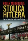Okładka książki - Stolica Hitlera. Życie i śmierć w wojennym Berlinie