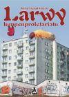 Okładka książki -  Larwy lumpenproletariatu