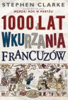Ok�adka - 1000 lat wkurzania Francuz�w
