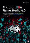 Ok�adka - Microsoft XNA Game Studio 4.0. Projektuj i buduj w�asne gry dla konsoli Xbox 360, urz�dze� z systemem Windows Phone 7 i w�asnego PC