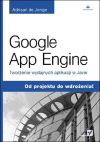 Ok�adka - Google App Engine. Tworzenie wydajnych aplikacji w Javie