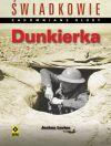 Ok�adka - �wiadkowie – zapomniane g�osy. Dunkierka