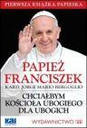 Ok�adka - Chcia�bym Ko�cio�a ubogiego dla ubogich - Papie� Franciszek