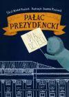 Okładka ksiązki - Pałac Prezydencki dla dzieci