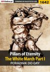 Ok�adka Pillars of Eternity: The White March Part I - poradnik do gry