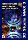 Okładka książki - 3D Studio MAX 3. Efektowna animacja w praktyce