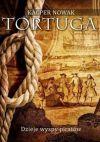 Ok�adka - Tortuga. Dzieje wyspy pirat�w.