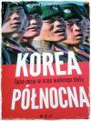 Okładka książki - Korea Północna - Tajna misja w kraju wielkiego blefu