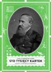 Okładka książki - Sto tysięcy kartek, czyli opowieść o Józefie Ignacym Kraszewskim