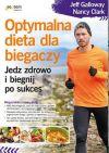 Okładka książki - Optymalna dieta dla biegaczy. Jedz zdrowo i biegnij po sukces