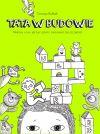 Okładka książki - Tata w budowie. Felietony o tym, jak być ojcem i zwariować (ze szczęścia)