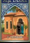 Okładka ksiązki - Saga arabska tom 2. W Trypolisie