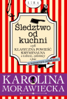 okładka - Śledztwo od kuchni, czyli klasyczna powieść kryminalna o wdowie, zakonnicy i psie