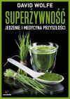 Okładka książki - Superżywność. Jedzenie i medycyna przyszłości