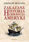 Okładka książki - Zakazana historia odkrycia Ameryki