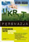 Okładka książki - Ukryta perswazja. Psychologiczne taktyki wywierania wpływu. Wydanie II