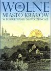 Okładka książki - Wolne miasto Kraków w poszukiwaniu nowoczesności