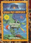 Okładka książki - Zachłanne pnącze Szkoła przy cmentarzu