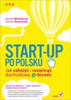 Okładka - Start-up po polsku. Jak założyć i rozwinąć dochodowy e-biznes