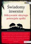 Ok�adka - �wiadomy inwestor. Odkrywanie ukrytego potencja�u sp�ki