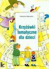 Ok�adka - Krzy��wki tematyczne dla dzieci