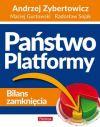 Okładka książki - Państwo Platformy. Bilans zamknięcia