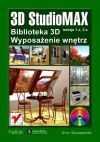 Okładka książki - 3D Studio MAX. Biblioteka 3D - wyposażenie wnętrz