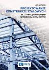 Okładka książki - Projektowanie konstrukcji stalowych cz.2. Belki, płatwie, węzły i połączenia, ramy, łożyska