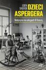 okładka - Dzieci Aspergera. Medycyna na usługach III Rzeszy
