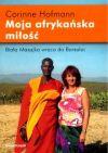 Ok�adka - Moja afryka�ska mi�o��. Bia�a Masajka wraca do Barsaloi