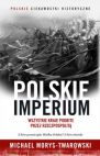 Okładka książki - Polskie Imperium. Wszystkie kraje podbite przez Rzeczpospolitą