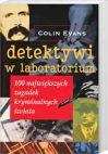 Okładka książki - Detektywi w laboratorium. 100 największych zagadek kryminalnych świata