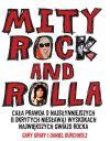 Okładka książki - Mity Rock and Rolla. Cała prawda o najsłynniejszych (i okrytych niesławą) wyskokach największych gwiazd rocka