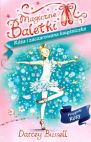 Okładka książki - Magiczne Baletki. Przygody Róży 1. Róża i zaczarowana księżniczka