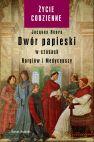 Okładka książki - Dwór papieski w czasach Borgiów i Medyceuszy