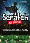 Okładka książki - Scratch bez tajemnic. Programowanie gier od podstaw