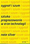 Okładka - Sygnał i szum. Sztuka prognozowania w erze technologii