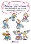 Ok�adka - Zabawy i gry ruchowe dla dzieci poruszaj�cych si� na w�zkach inwalidzkich