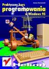 Okładka książki - Praktyczny kurs programowania w Windows 95