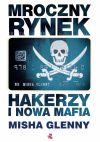 Okładka ksiązki - Mroczny rynek. Hakerzy i nowa mafia