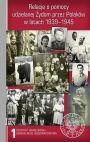 okładka - Relacje o pomocy udzielanej Żydom przez Polaków w latach 1939–1945. Tom 1
