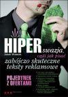 Okładka książki - HIPERswazja, czyli jak pisać zabójczo skuteczne teksty reklamowe