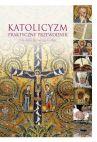 Okładka - Katolicyzm. Praktyczny przewodnik