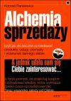 Ok�adka - Alchemia sprzeda�y, czyli jak skutecznie sprzedawa� produkty, us�ugi, pomys�y i wizerunek samego siebie