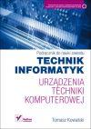 Okładka ksiązki - Urządzenia techniki komputerowej. Podręcznik do nauki zawodu technik informatyk