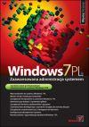 Ok�adka - Windows 7 PL. Zaawansowana administracja systemem