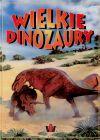 Okładka książki - Wielkie Dinozaury. Dzieje Ewolucji Gigantów.